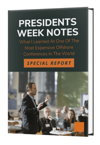 Presidents Week Notes – What I Learned At One Of The Most Expensive Offshore Conferences In The World