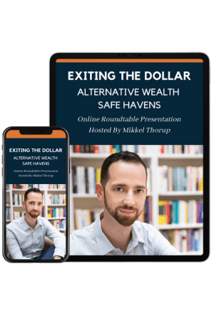 Exiting The Dollar - Alternative Wealth Safe Havens