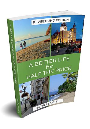 A Better Life for Half the Price - 2nd Edition: How to thrive on less money in the cheapest places to live Paperback